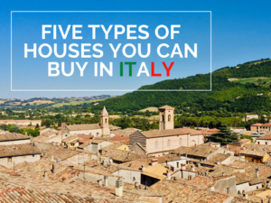 types of house to buy italy